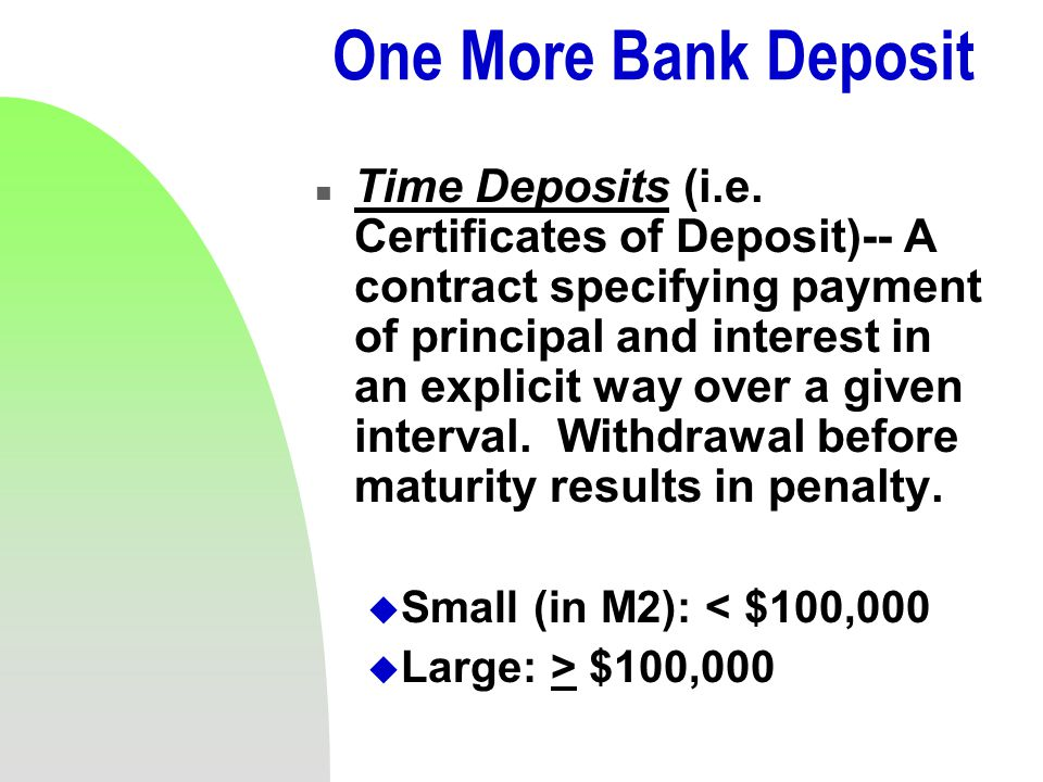 One More Bank Deposit n Time Deposits (i.e.