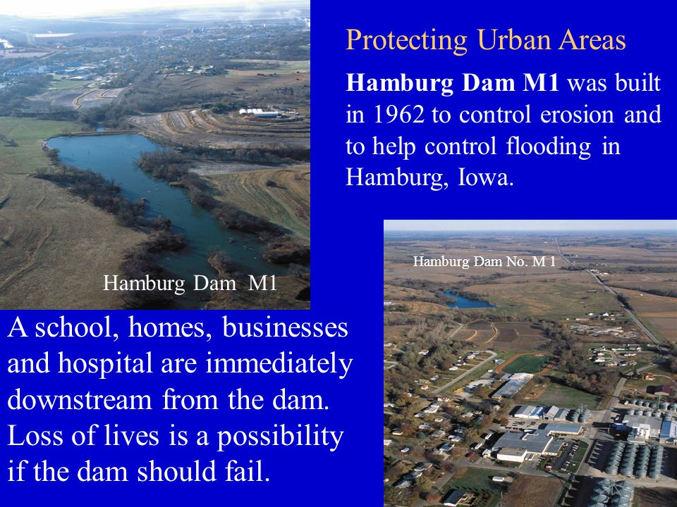 Hamburg Dam M1 Hamburg Dam M1 was built in 1962 to control erosion and to help control flooding in Hamburg, Iowa.