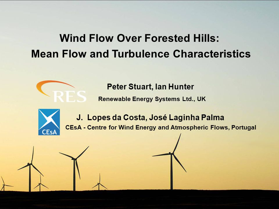 Wind Flow Over Forested Hills: Mean Flow and Turbulence Characteristics CEsA - Centre for Wind Energy and Atmospheric Flows, Portugal J.