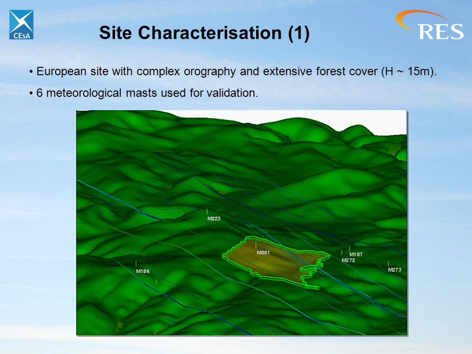 Site Characterisation (1) European site with complex orography and extensive forest cover (H ~ 15m).