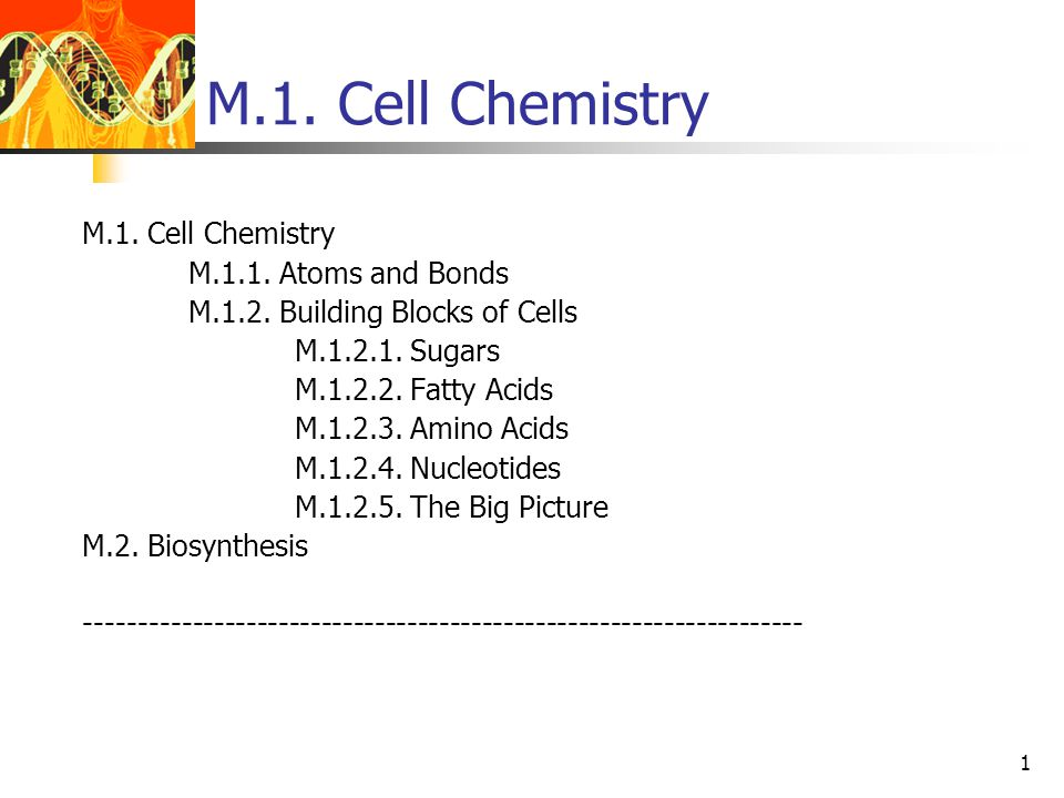 1 M.1. Cell Chemistry M.1.1. Atoms and Bonds M.1.2.