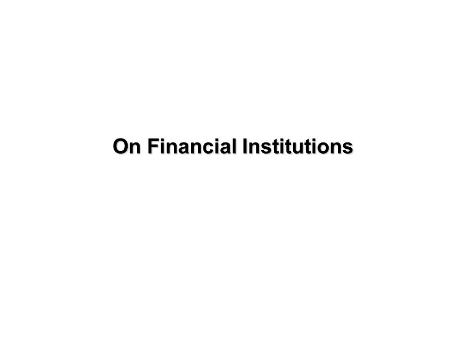 On Financial Institutions