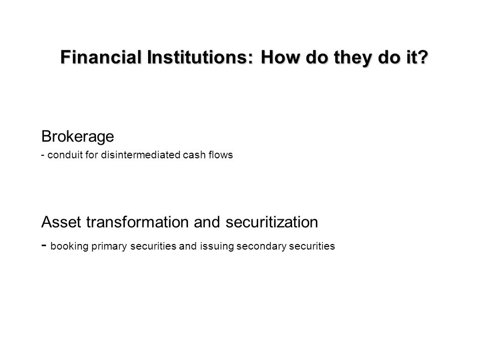 Financial Institutions: How do they do it.