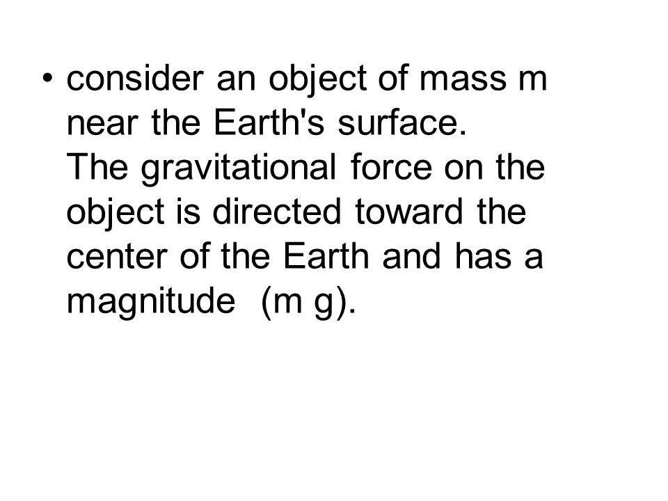 the gravitational field is defined by: g = Fg / m