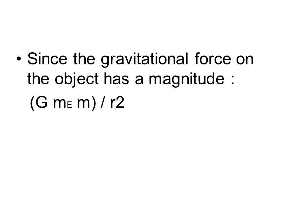 consider an object of mass m near the Earth s surface.
