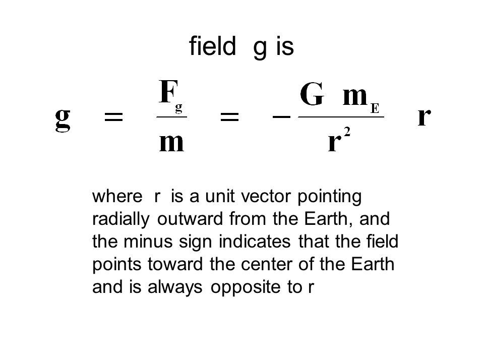 Since the gravitational force on the object has a magnitude : (G m E m) / r2