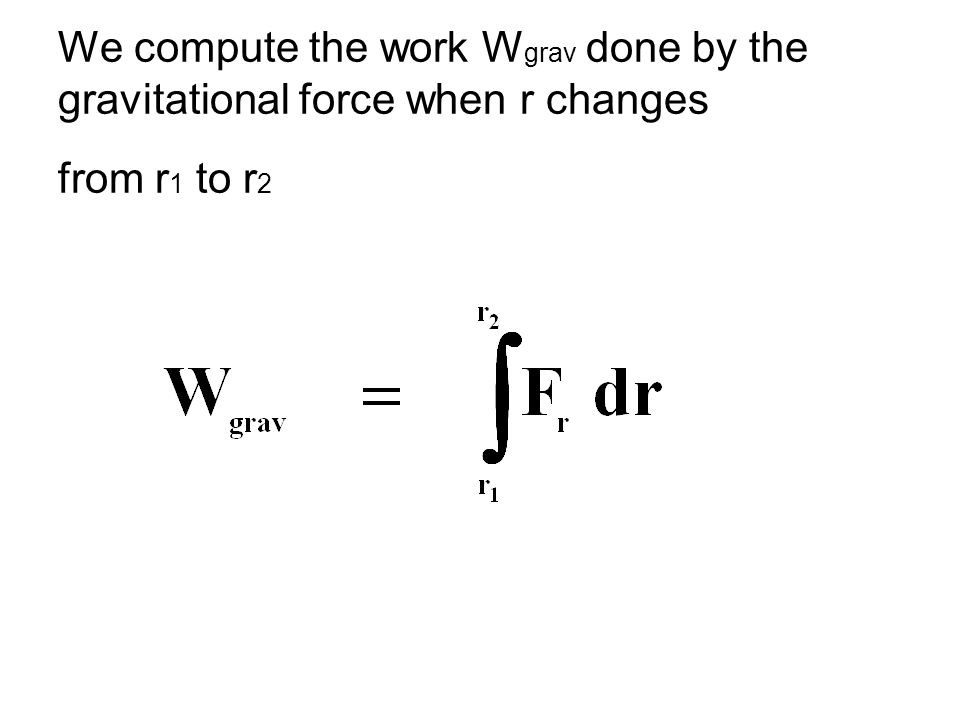 7-Gravitatiuonal Potential energyطاقة الوضع للجاذبية we know that the earth s gravitational force on a body of mass m, at any point outside the earth, is given by w = fg = (G m m E ) / r2