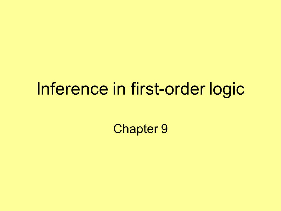 Inference in first-order logic Chapter 9