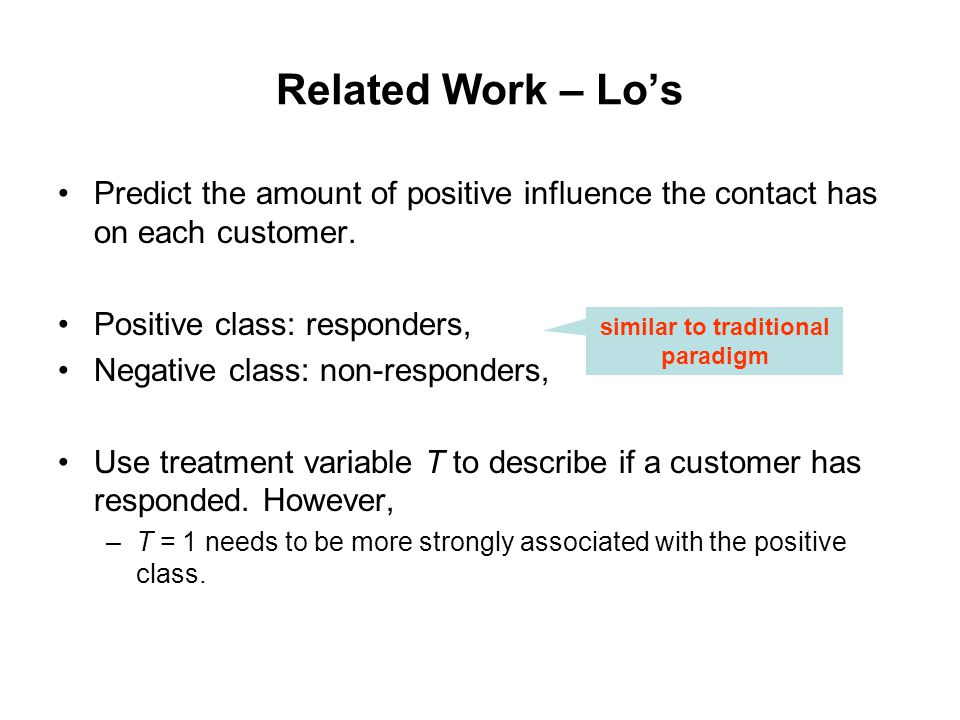 Related Work – Lo's Predict the amount of positive influence the contact has on each customer.
