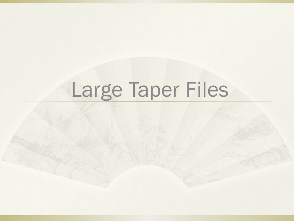 Large Taper Files