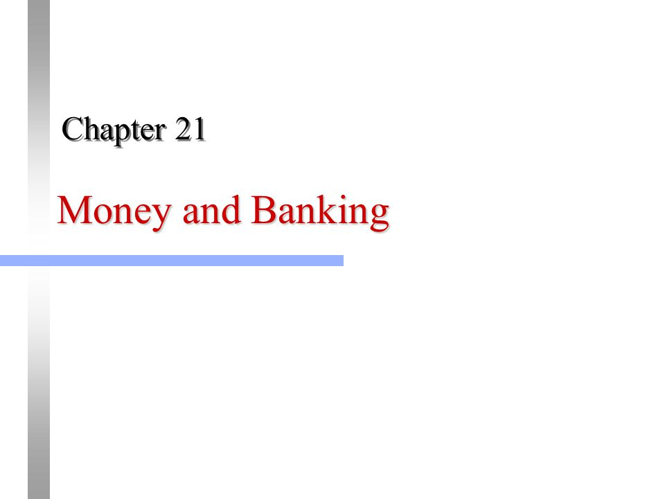 Money and Banking Chapter 21