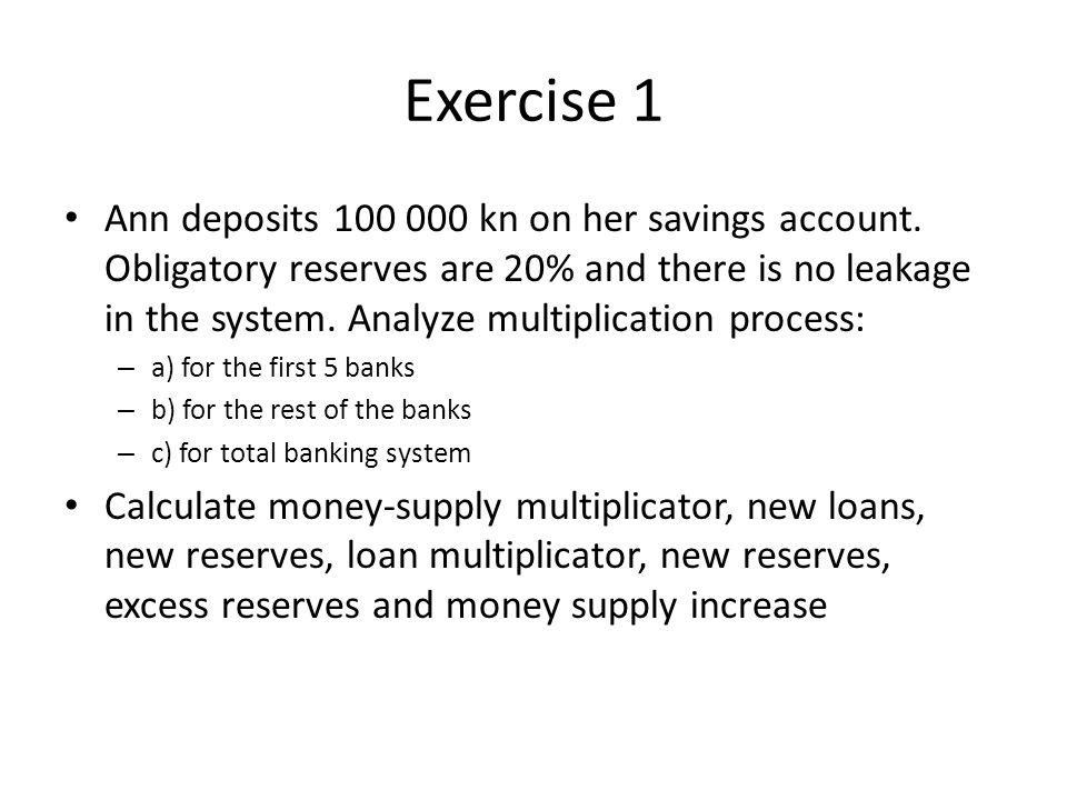 Exercise 1 Ann deposits 100 000 kn on her savings account.
