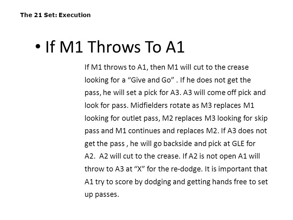 """The 21 Set: Execution If M1 throws to A1, then M1 will cut to the crease looking for a """"Give and Go"""". If he does not get the pass, he will set a pick"""