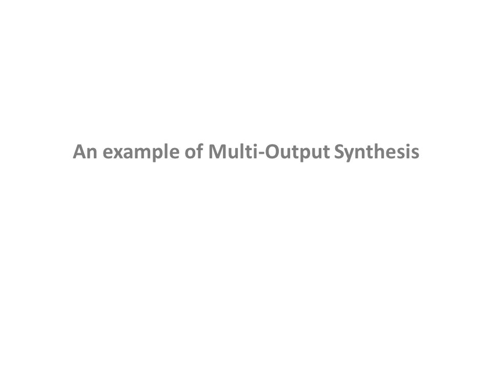 An example of Multi-Output Synthesis