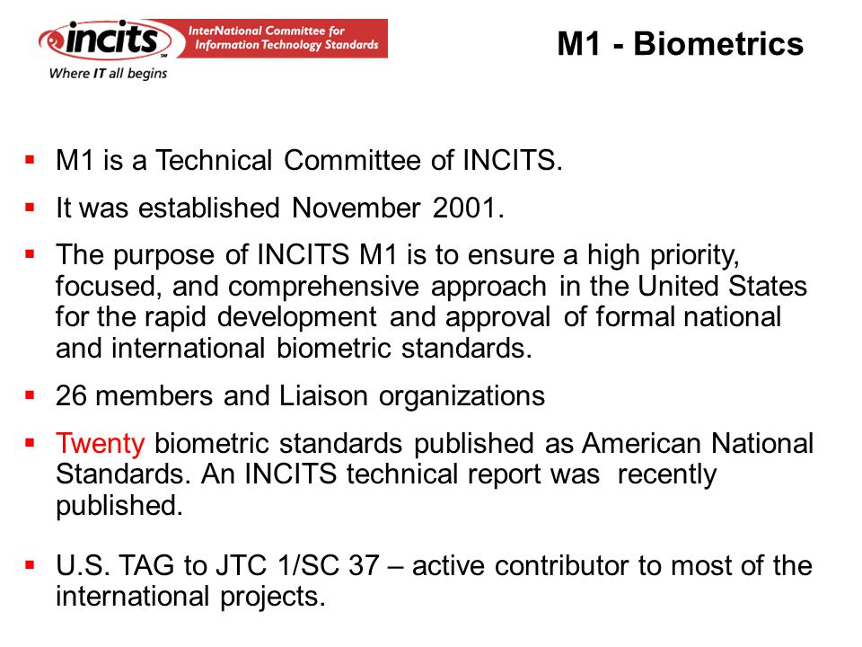 M1 is a Technical Committee of INCITS.  It was established November 2001.