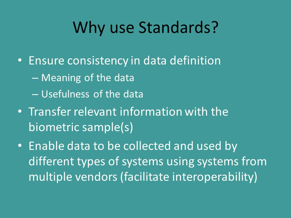 Why use Standards.