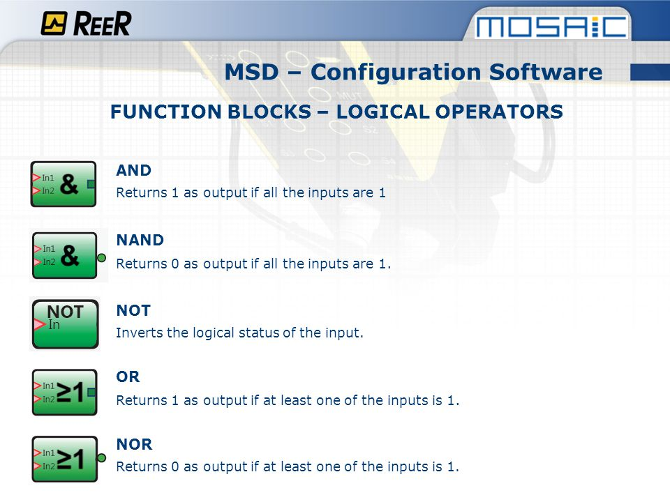 FUNCTION BLOCKS – LOGICAL OPERATORS XOR Returns 0 as output if all the inputs are in the same logical status.