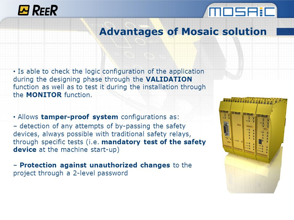 Simplifies the machine maintenance thanks to the MCM memory card which permits to transfer with few simple operations the configuration to a new Mosaic; The logic is made through a graphic interface.