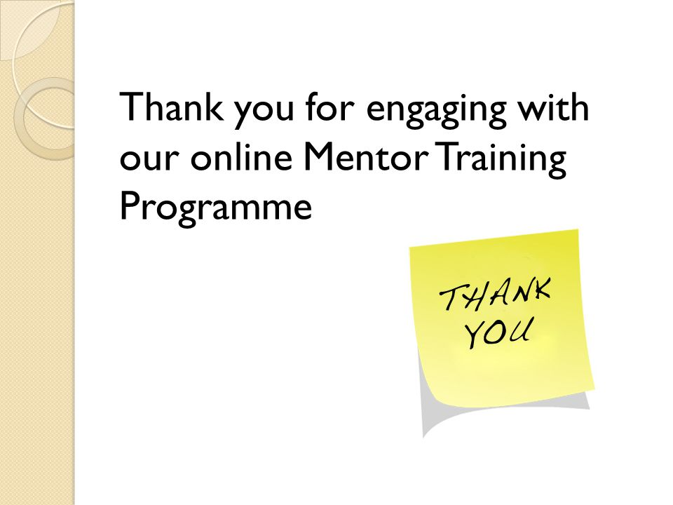 Thank you for engaging with our online Mentor Training Programme