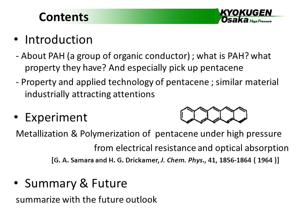 Contents Introduction - About PAH (a group of organic conductor) ; what is PAH.