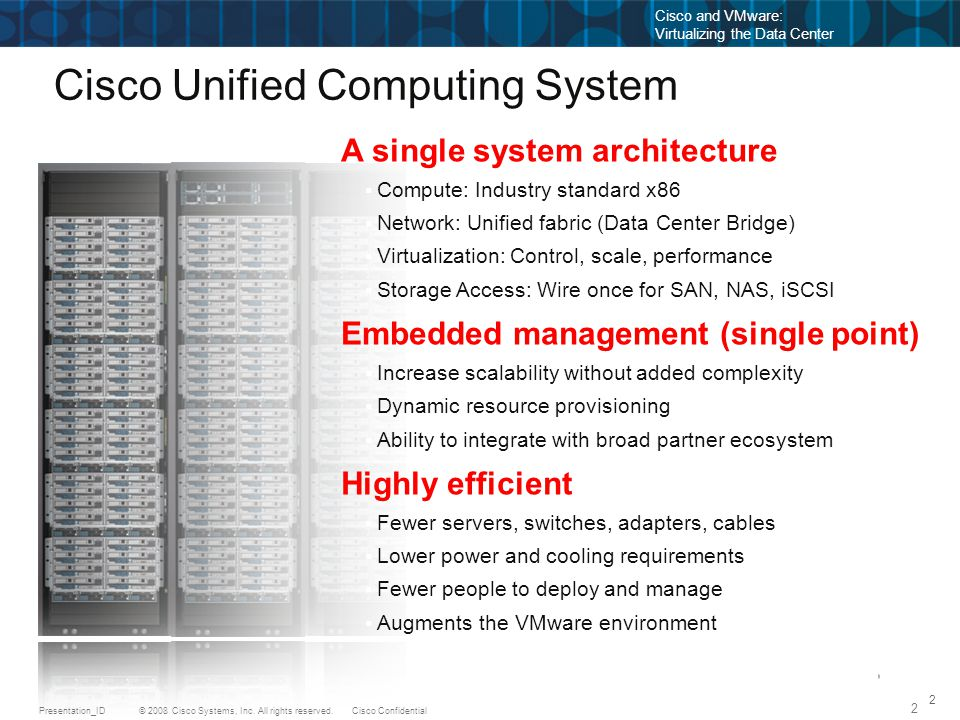 2 © 2010 Cisco and VMware Cisco and VMware: Virtualizing the Data Center Cisco Unified Computing System 2 © 2008 Cisco Systems, Inc. All rights reserv