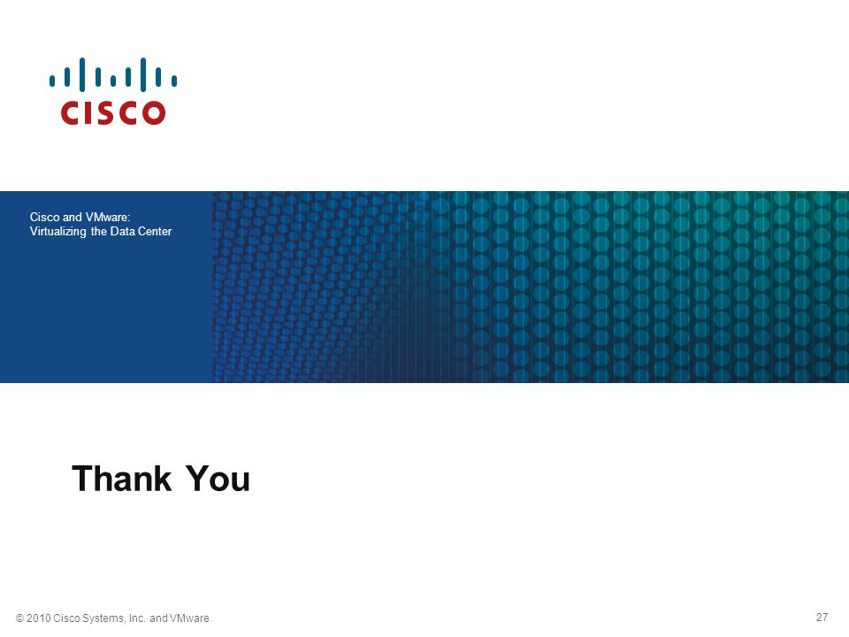28 © 2010 Cisco and VMware Cisco and VMware: Virtualizing the Data Center Nexus 1000V on vCenter Nexus 1000V is a Distributed Virtual Switch Physical Side Virtual Side The Switch