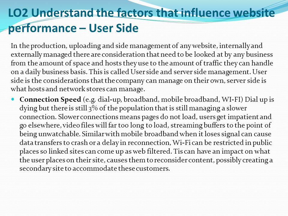 LO2 Understand the factors that influence website performance – User Side Browser (e.g.