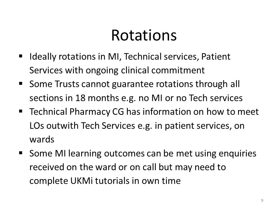 Rotations  Ideally rotations in MI, Technical services, Patient Services with ongoing clinical commitment  Some Trusts cannot guarantee rotations th