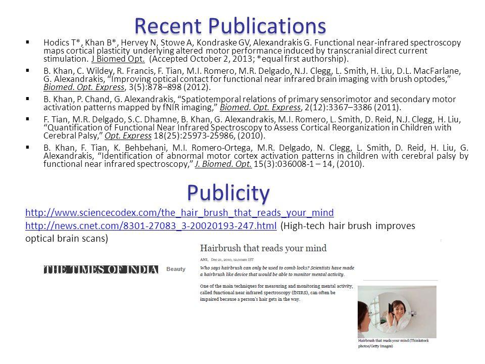 Recent Publications  Hodics T*, Khan B*, Hervey N, Stowe A, Kondraske GV, Alexandrakis G. Functional near-infrared spectroscopy maps cortical plastic