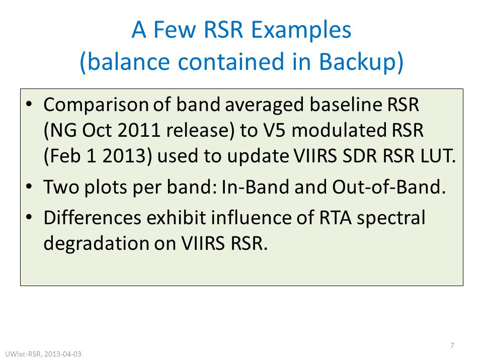 A Few RSR Examples (balance contained in Backup) Comparison of band averaged baseline RSR (NG Oct 2011 release) to V5 modulated RSR (Feb 1 2013) used to update VIIRS SDR RSR LUT.