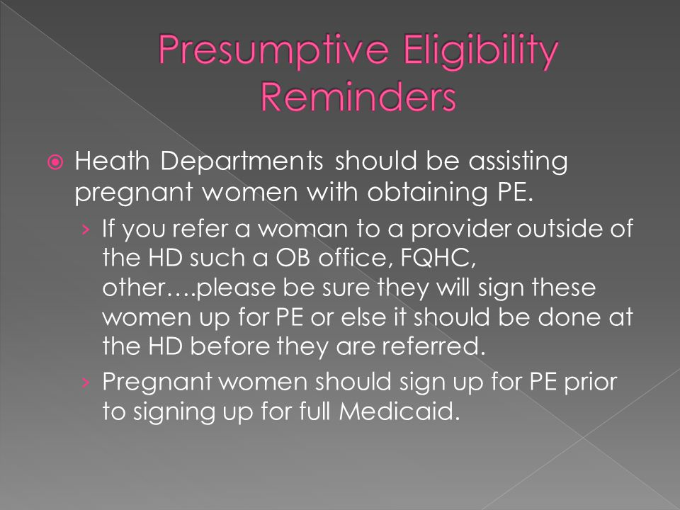  Heath Departments should be assisting pregnant women with obtaining PE.