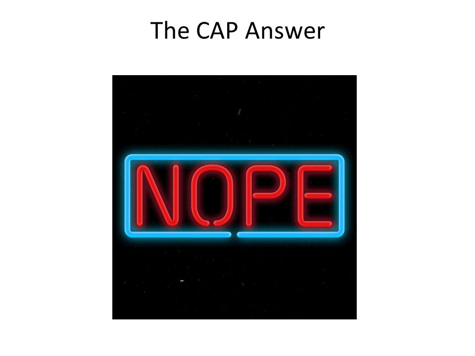 The CAP Answer