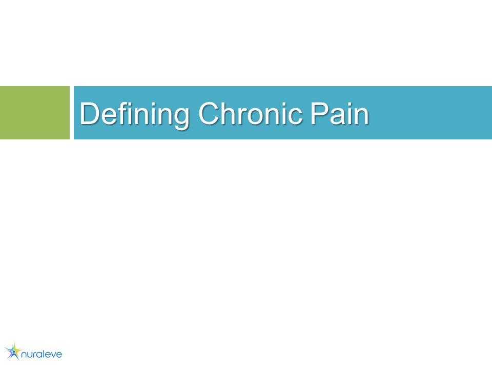Defining Chronic Pain 2