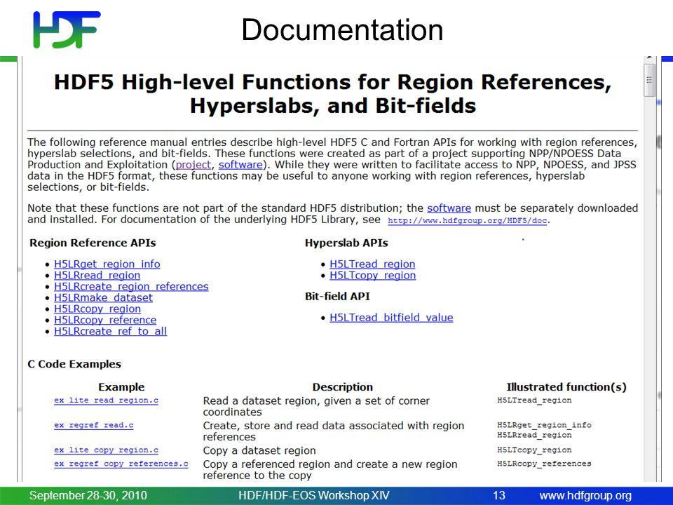 www.hdfgroup.org Documentation September 28-30, 2010HDF/HDF-EOS Workshop XIV13