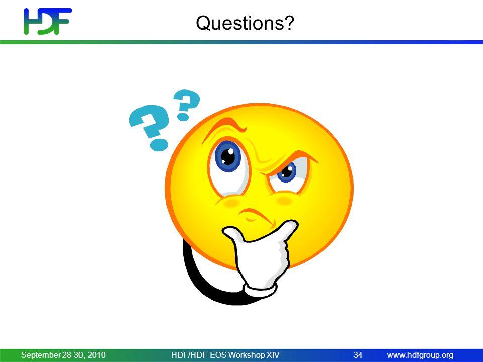 www.hdfgroup.org Questions? September 28-30, 2010HDF/HDF-EOS Workshop XIV34