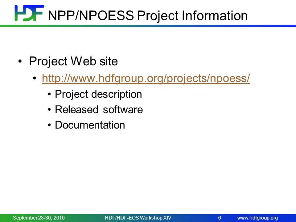 www.hdfgroup.org NPP/NPOESS Project Information Project Web site http://www.hdfgroup.org/projects/npoess/ Project description Released software Documentation September 28-30, 20106HDF/HDF-EOS Workshop XIV