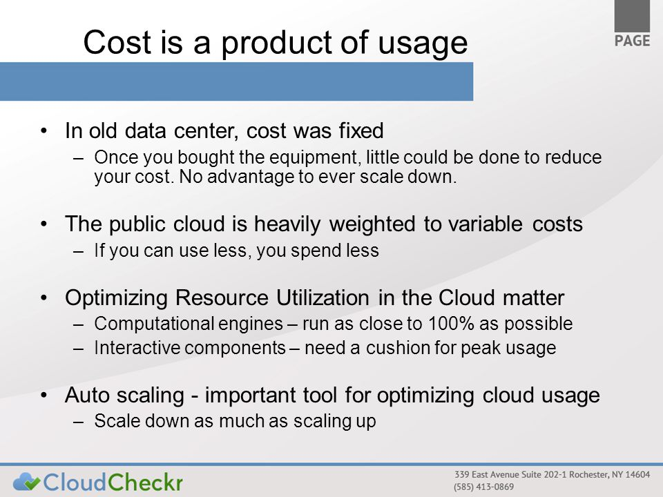 Cost is a product of usage In old data center, cost was fixed –Once you bought the equipment, little could be done to reduce your cost.