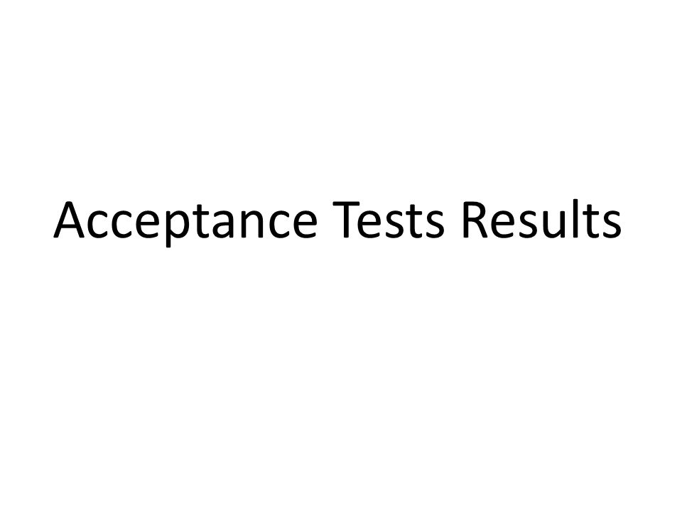 Acceptance Tests Results