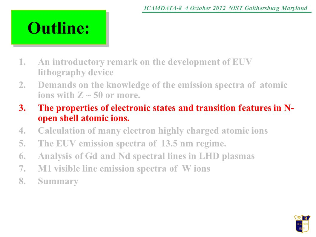 ICAMDATA-8 4 October 2012 NIST Gaithersburg Maryland Outline: 1.An introductory remark on the development of EUV lithography device 2.Demands on the k