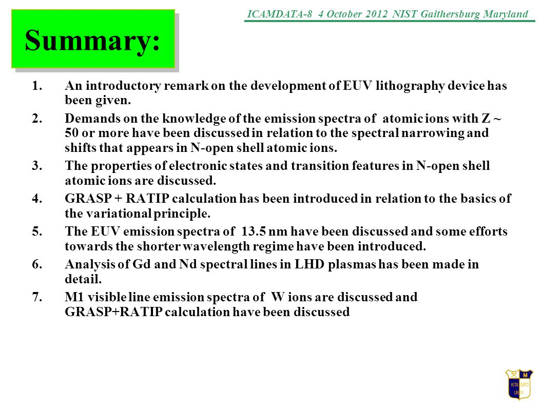 ICAMDATA-8 4 October 2012 NIST Gaithersburg Maryland Summary: 1.An introductory remark on the development of EUV lithography device has been given. 2.