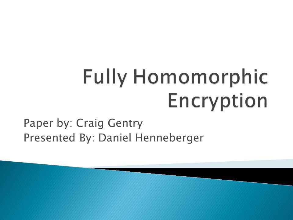  What is homomorphic encryption?