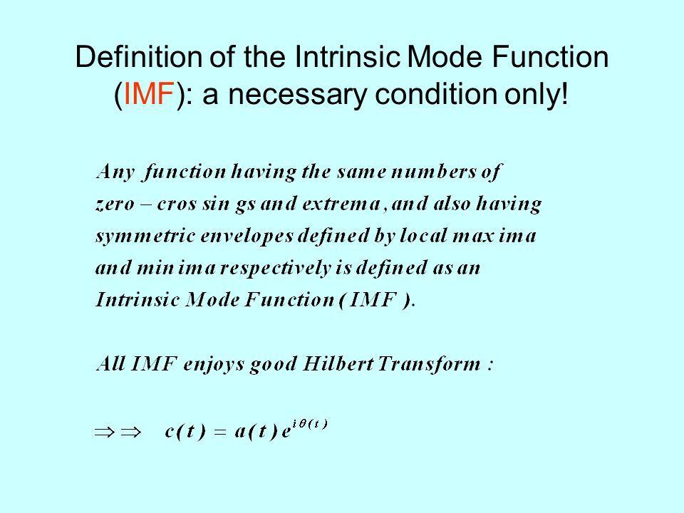 Definition of the Intrinsic Mode Function (IMF): a necessary condition only!