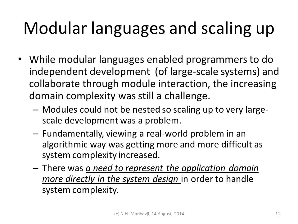 Modular languages and scaling up While modular languages enabled programmers to do independent development (of large-scale systems) and collaborate th