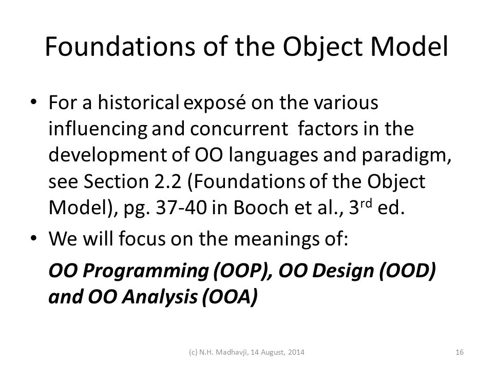 Foundations of the Object Model For a historical exposé on the various influencing and concurrent factors in the development of OO languages and parad