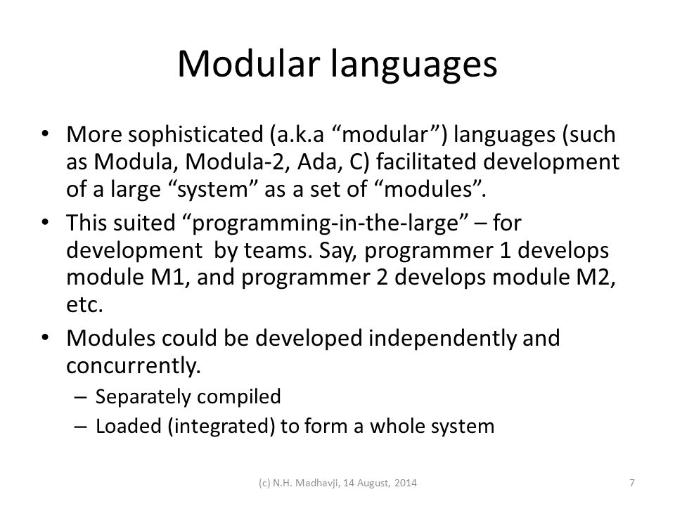 Modular languages A module had two parts: interface part and implementation part.