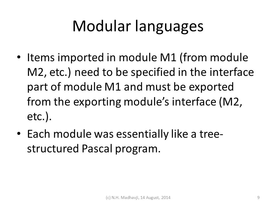 Interface and Implementation Modules INTERFACE MODULE M1.