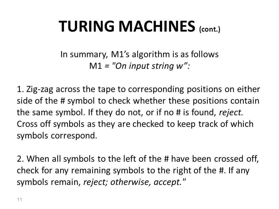 In summary, M1's algorithm is as follows M1 = On input string w : 1.