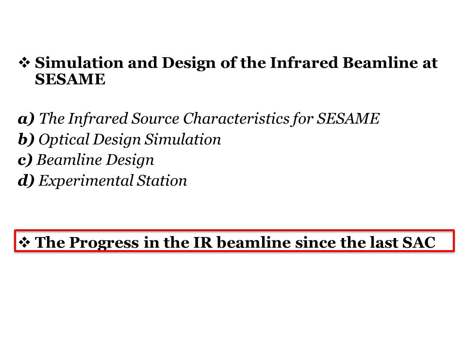  Simulation and Design of the Infrared Beamline at SESAME a) The Infrared Source Characteristics for SESAME b) Optical Design Simulation c) Beamline