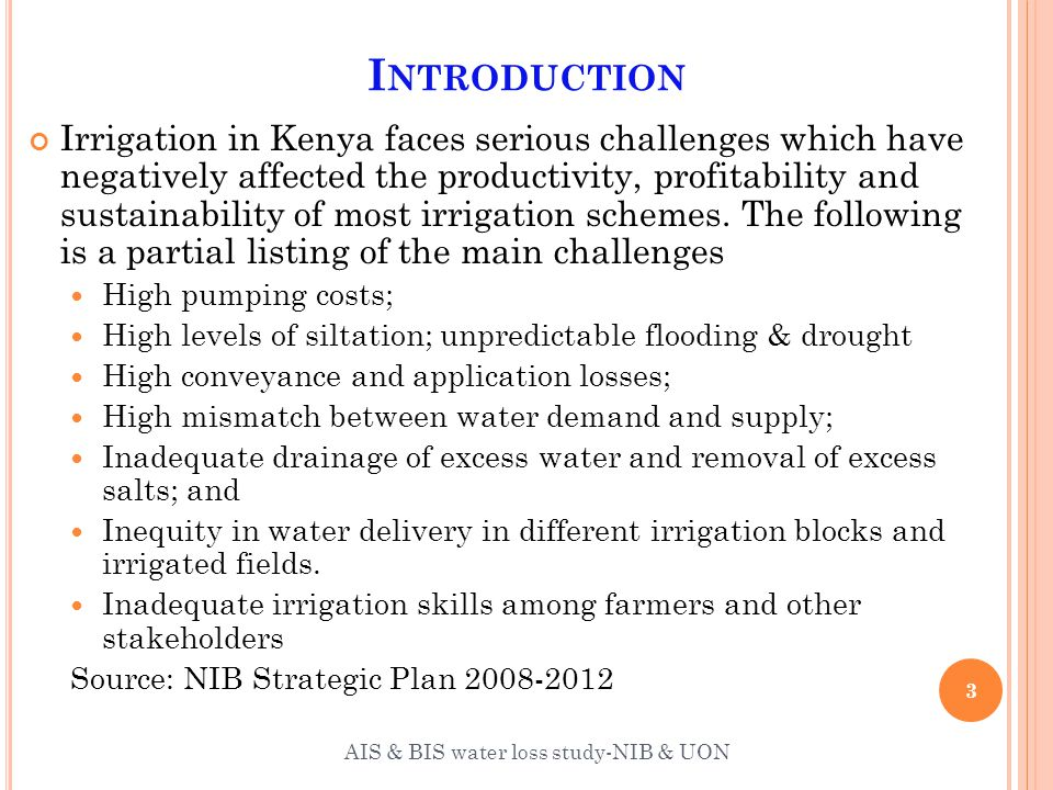 NIB S S TRATEGIC D ECISIONS NIB has prioritized research on irrigation water loss and has consequently included it as a global PC target FY 2012/13.