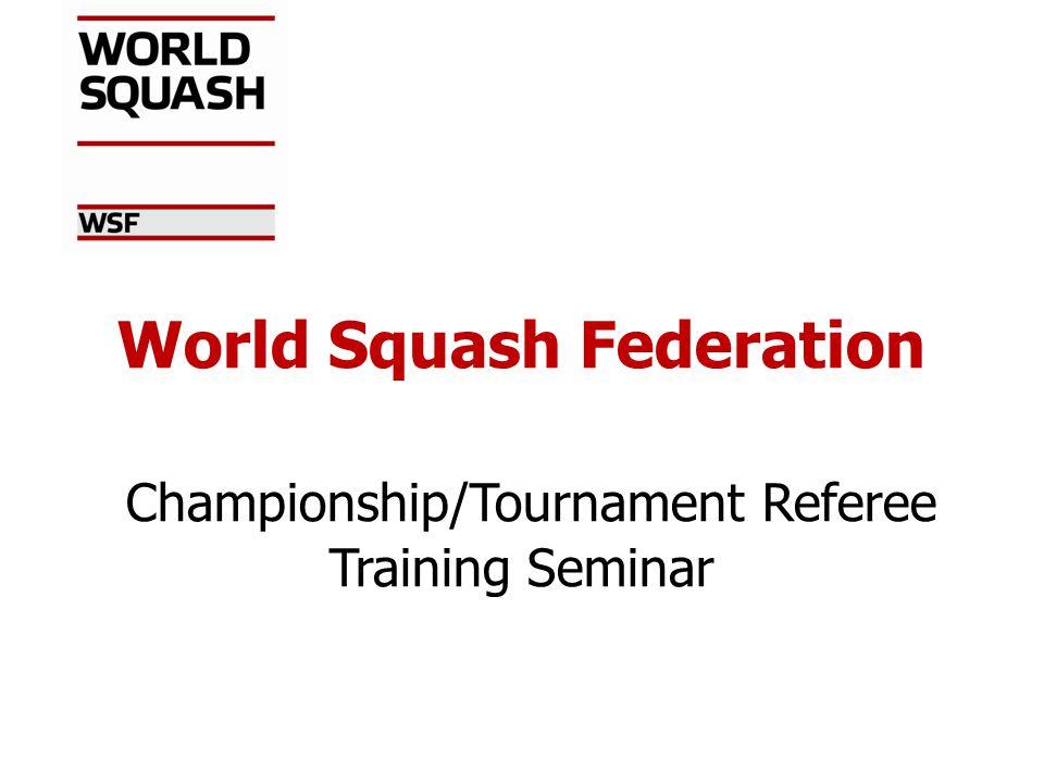 World Squash Federation Championship/Tournament Referee Training Seminar